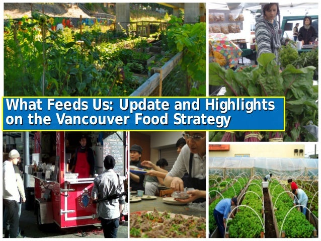 What Feeds Us: Update and Highlights on the Vancouver Food Strategy