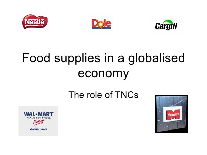 Food supplies in a globalised economy The role of TNCs