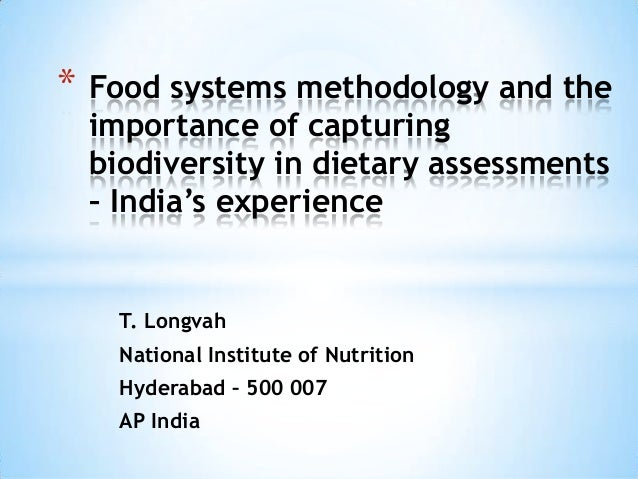T. LongvahNational Institute of NutritionHyderabad – 500 007AP India* Food systems methodology and theimportance of captur...