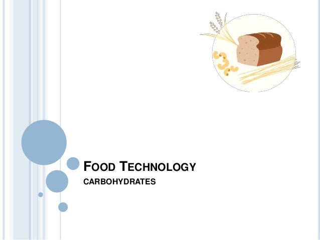FOOD TECHNOLOGYCARBOHYDRATES