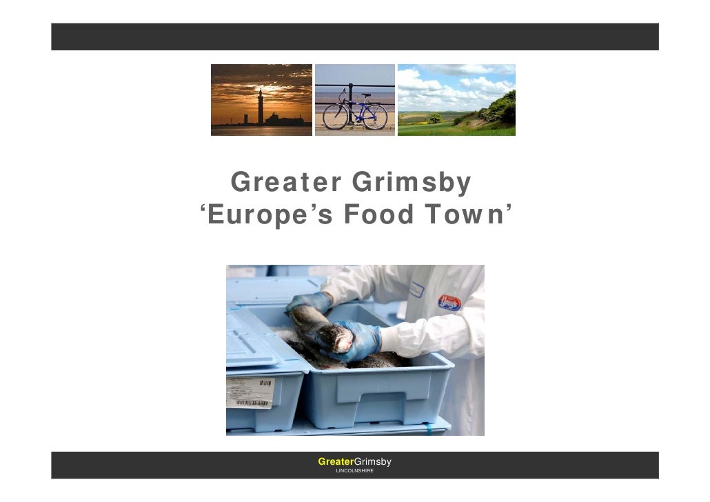 Greater Grimsby 'Europe's Food Town'            GreaterGrimsby           LINCOLNSHIRE
