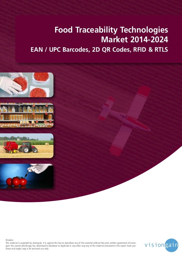 Food Traceability Technologies Market 2014-2024 EAN / UPC Barcodes, 2D QR Codes, RFID & RTLS  ©notice This material is cop...