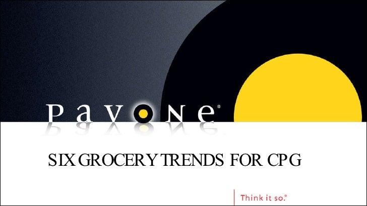 SIX GROCERY TRENDS FOR CPG