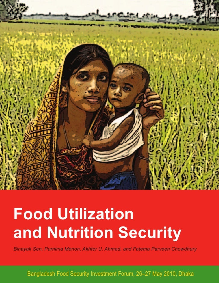 Food Utilization and Nutrition Security Binayak Sen, Purnima Menon, Akhter U. Ahmed, and Fatema Parveen Chowdhury         ...