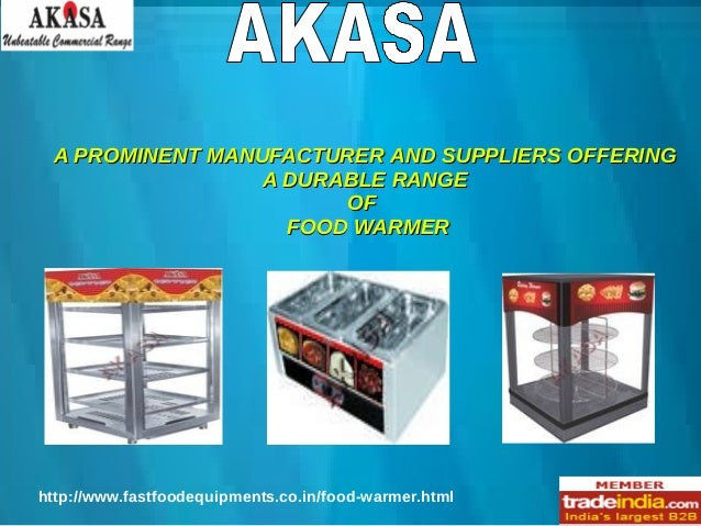 A PROMINENT MANUFACTURER AND SUPPLIERS OFFERING A DURABLE RANGE OF FOOD WARMER  http://www.fastfoodequipments.co.in/food-w...