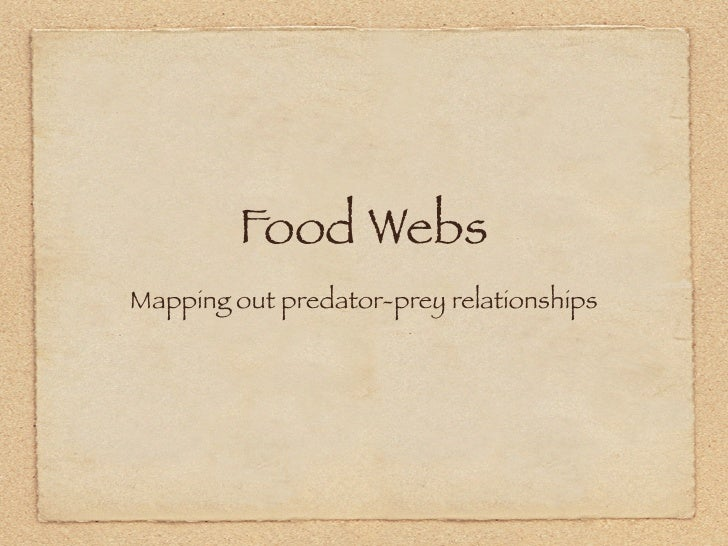 Food Webs Mapping out predator-prey relationships