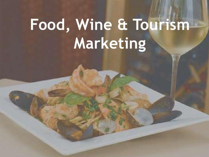 Food, Wine & Tourism Marketing Presentation