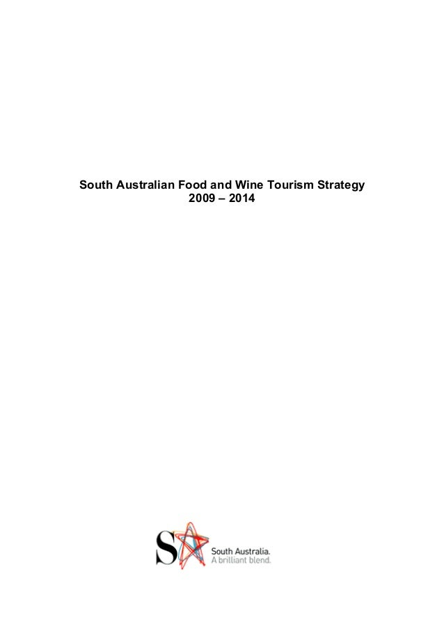 South Australian Food and Wine Tourism Strategy2009 – 2014