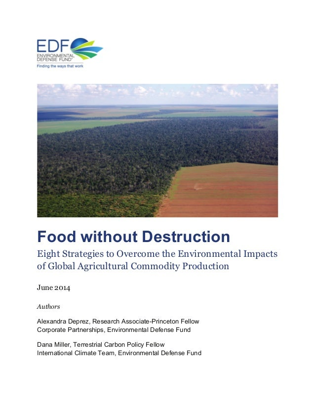 Food without Destruction Eight Strategies to Overcome the Environmental Impacts of Global Agricultural Commodity Productio...