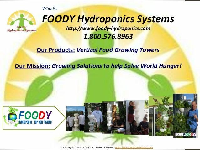 Who Is:         FOODY Hydroponics Systems                        http://www.foody-hydroponics.com                         ...