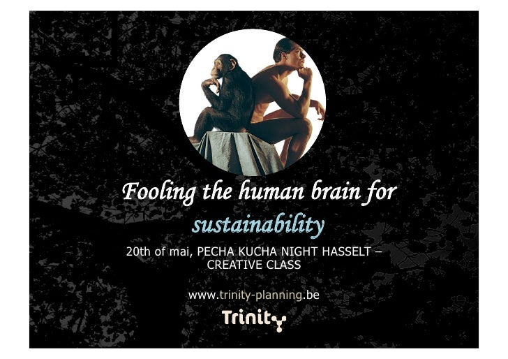 Fooling the brain for sustainability for slideshare