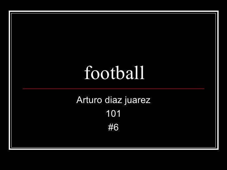 football Arturo diaz juarez 101 #6