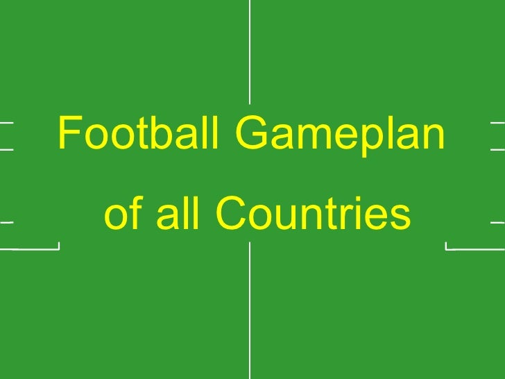 Football Gameplan of all Countries