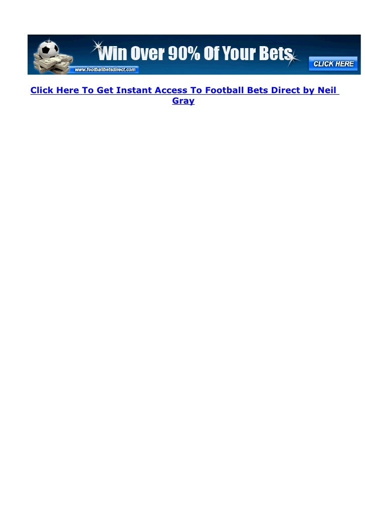 Click Here To Get Instant Access To Football Bets Direct by Neil                              Gray