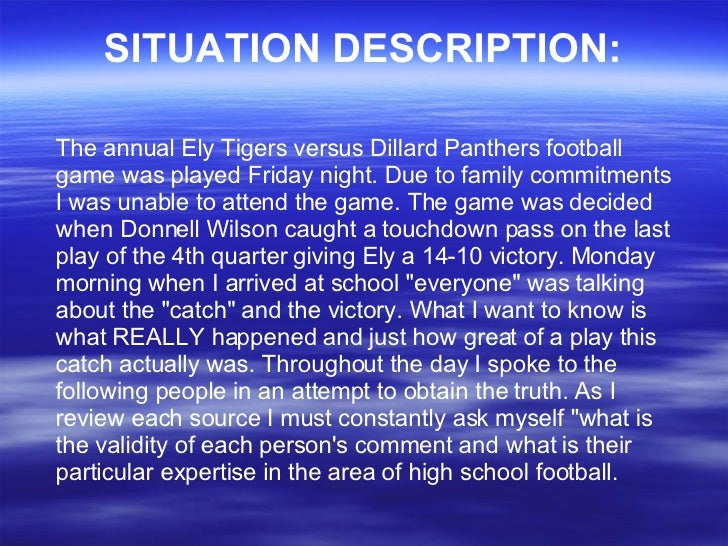 SITUATION DESCRIPTION: The annual Ely Tigers versus Dillard Panthers football game was played Friday night. Due to family ...