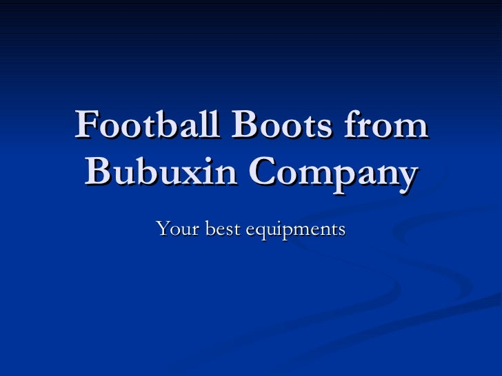 Football Boots from Bubuxin Company Your best equipments