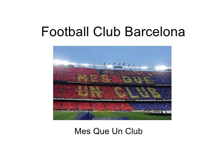 Football Club Barcelona Mes Que Un Club