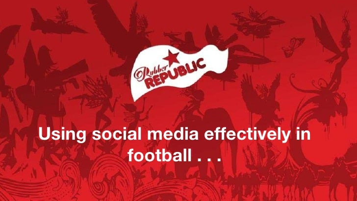 Optimising social media in football