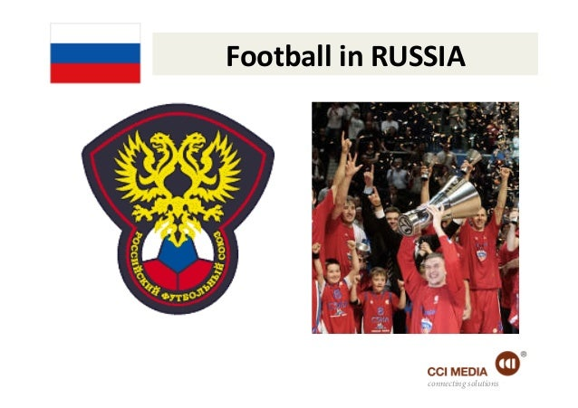 Football in RUSSIA                       connecting solutions