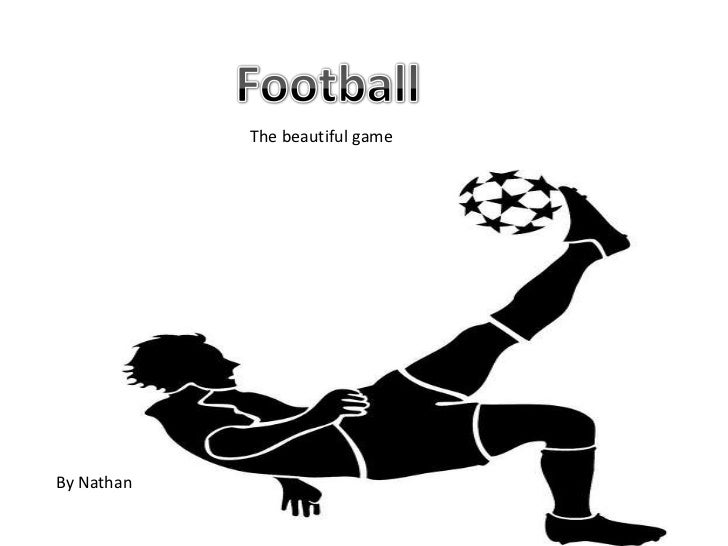 Football the beautiful game