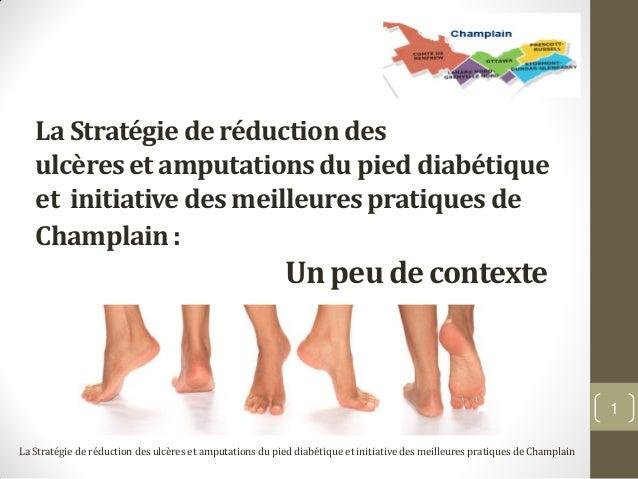 La Stratégie de réduction des   ulcères et amputations du pied diabétique   et initiative des meilleures pratiques de   Ch...
