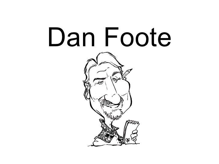 Dan Foote Slide Show