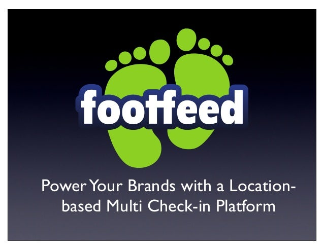 PowerYour Brands with a Location- based Multi Check-in Platform