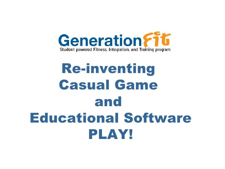 Re-inventing  Casual Game  and  Educational Software PLAY!