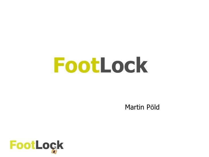 Foot Lock Martin P õ ld