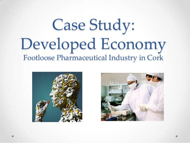 Case Study: Developed Economy Footloose Pharmaceutical Industry in Cork