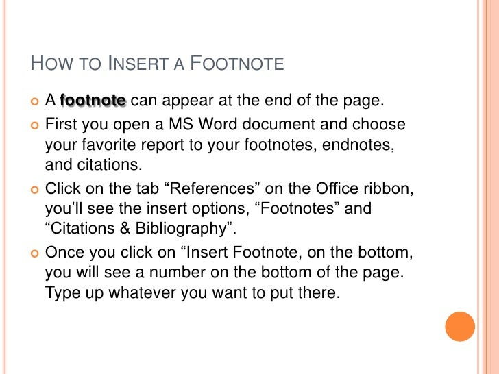 How do I use Footnotes? I just do not understand them at all.?