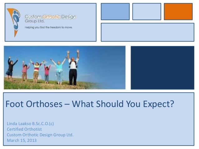 Foot orthoses what should you expect