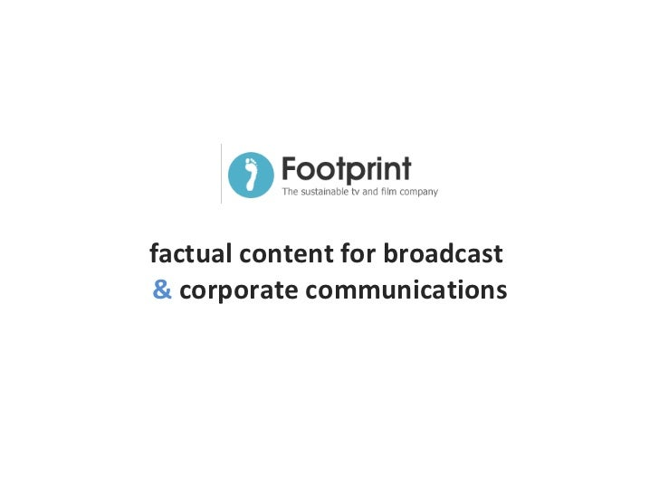 factual content for broadcast  &  corporate communications