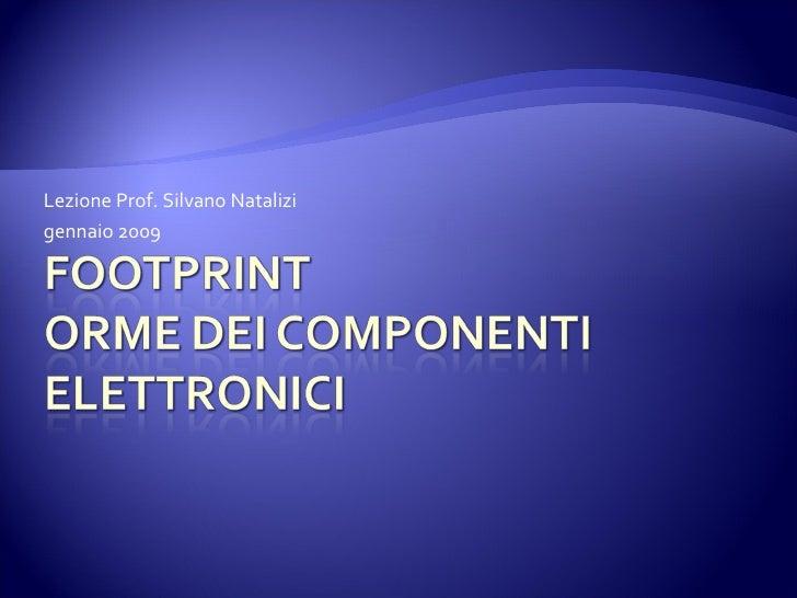 Lezione Prof. Silvano Natalizi  gennaio 2009