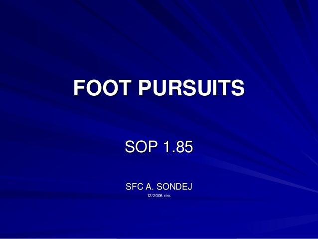 FOOT PURSUITS   SOP 1.85   SFC A. SONDEJ       12/2006 rev.
