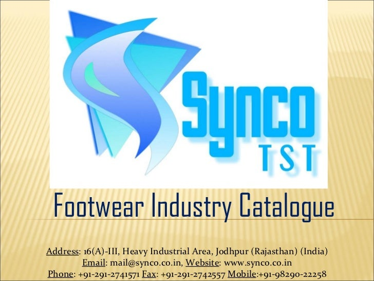 Footwear Industry Catalogue Address : 16(A)-III, Heavy Industrial Area, Jodhpur (Rajasthan) (India) Email : mail@synco.co....