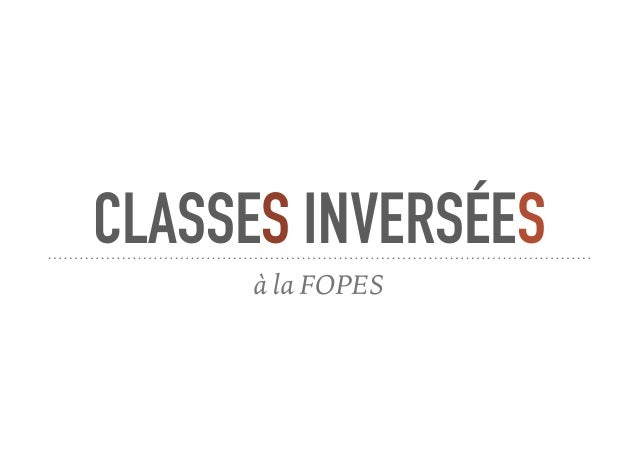 CLASSES INVERSÉES à la FOPES