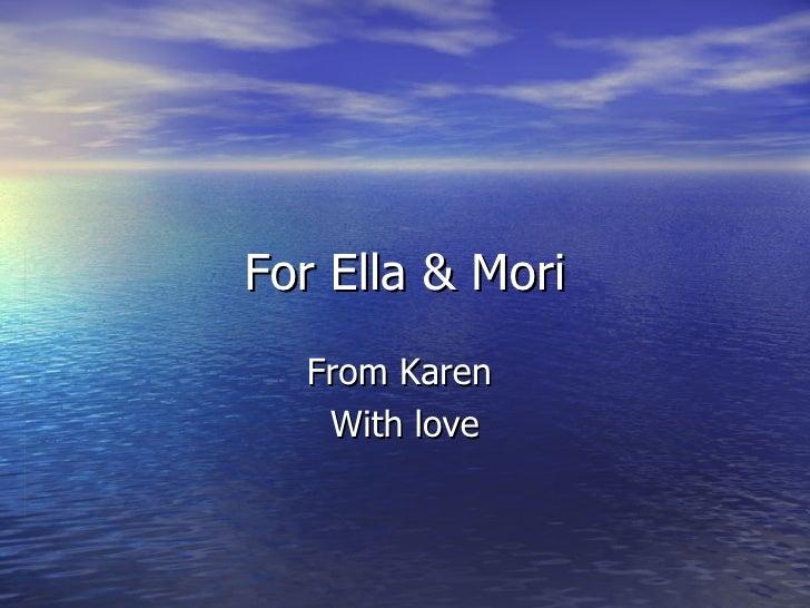 For Ella & Mori
