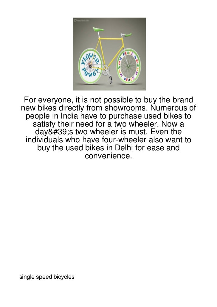 For everyone, it is not possible to buy the brandnew bikes directly from showrooms. Numerous of people in India have to pu...