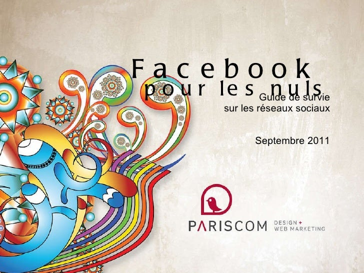 Facebook  pour les nuls Guide de survie sur les réseaux sociaux Septembre 2011