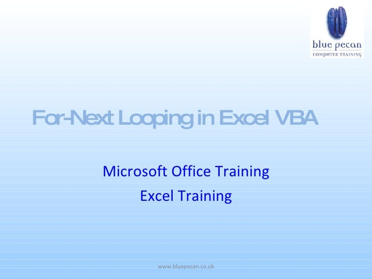For-Next Looping in Excel VBA         Microsoft Office Training             Excel Training                   www.bluepecan...