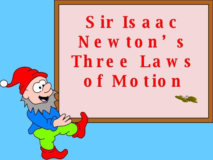 Sir Isaac Newton's Three Laws of Motion
