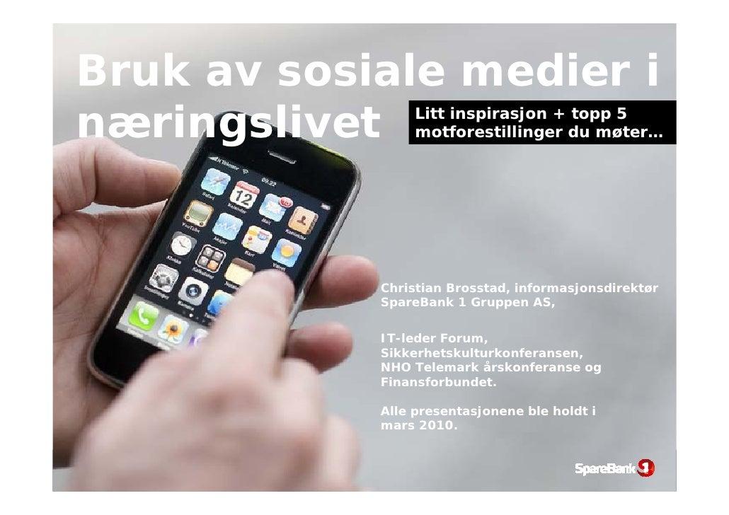 Topp fem liste: Motstand mot sosiale medier i egen organisasjon + pluss litt inspirasjon. Christian Brosstad. Presentasjon IT-leder Forum, Sikkerhetskulturkonferansen, NHO Telemark årskonferanse og Finansforbundet.