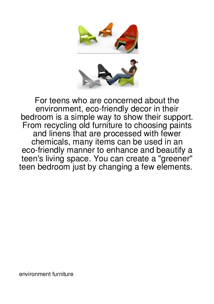 For teens who are concerned about the     environment, eco-friendly decor in their bedroom is a simple way to show their s...