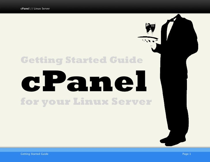 cPanel // Linux Server     Getting Started Guide  cPanel for your Linux Server                             AKJZNAzsqknsxxk...