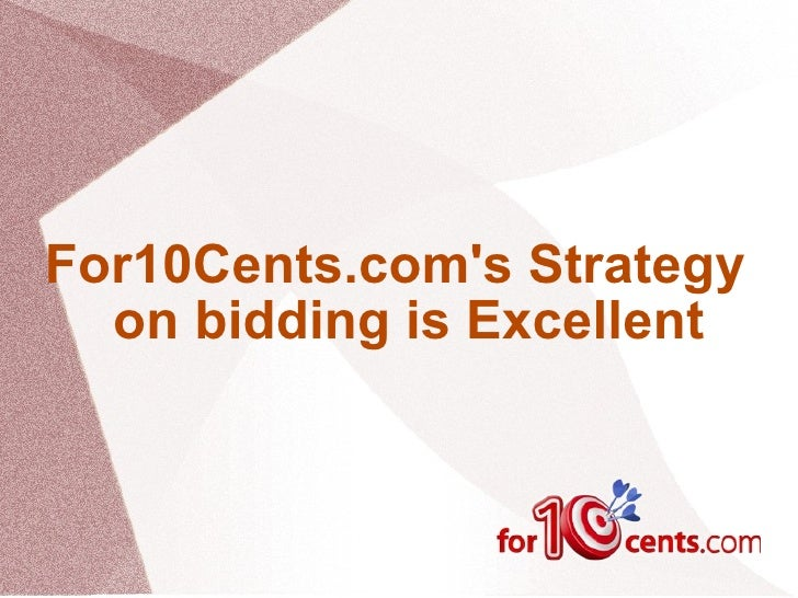 For10cents.com's Strategy on Bidding is Excellent
