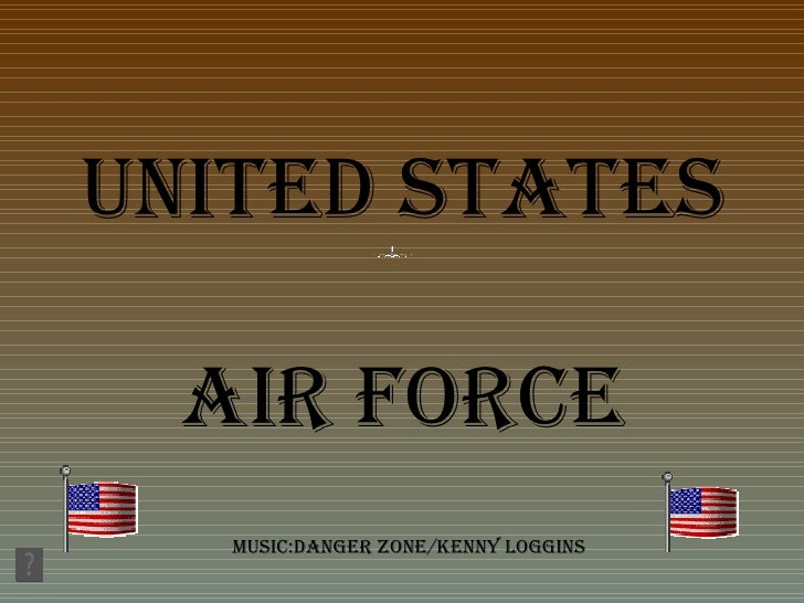 United states Air force Music:danger zone/kenny loggins
