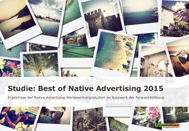 Studie: Best of Native Advertising 2015 Ergebnisse der Native Advertising Werbewirkungsstudien im Netzwerk der ForwardAdGr...