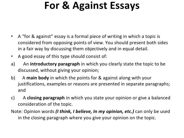 "For & Against Essays A ""for & against"" essay is a formal piece of ..."
