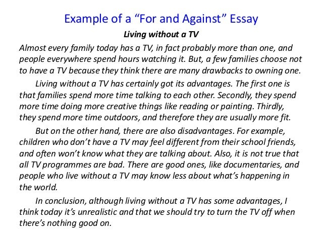 for and against essays academic writing Writing skills practice a for and against essay about the internet look at the essay and do the exercises to improve your writing lot especially for essays.